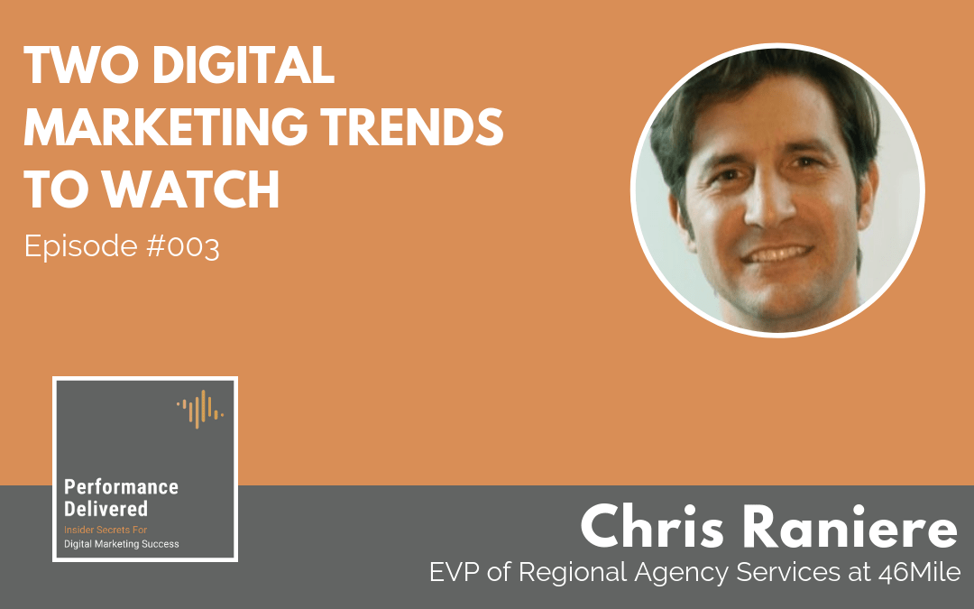 Chris Raniere | Two Digital Marketing Trends to Watch