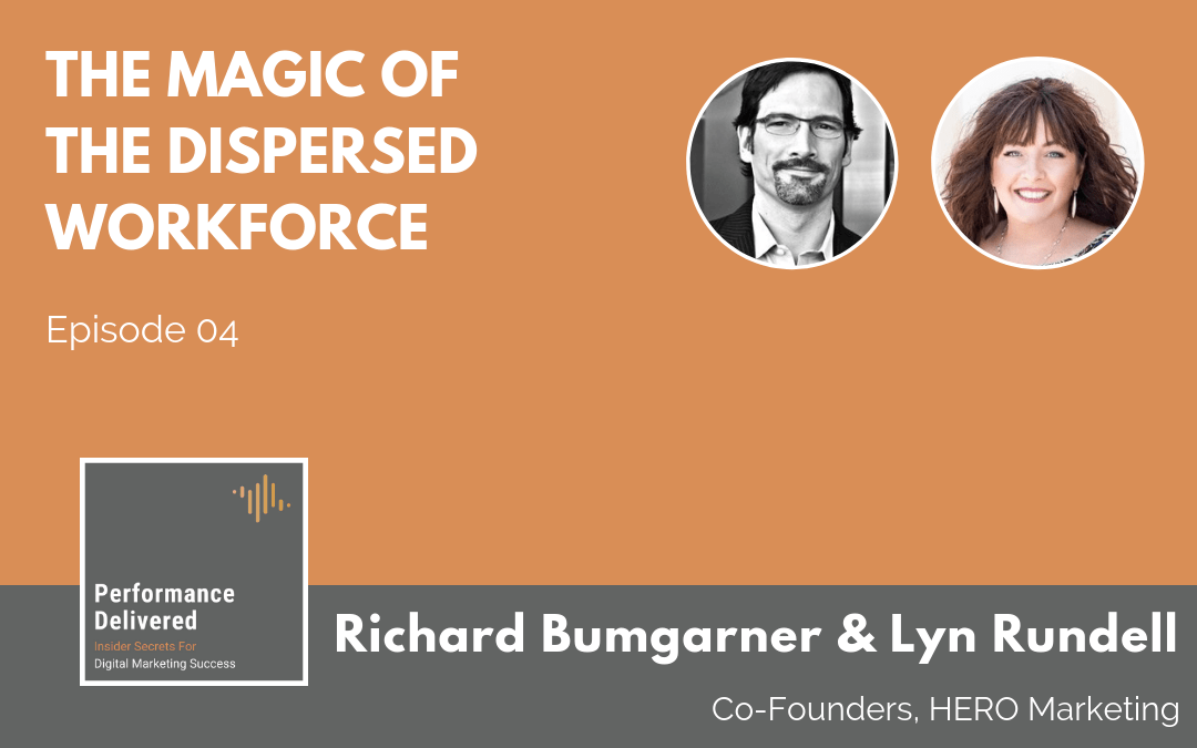 Richard Bumgarner and Lyn Rundell | The Magic of the Dispersed Workforce