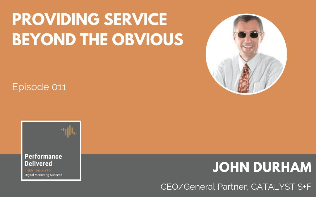 John Durham   Providing Marketing Service Beyond the Obvious